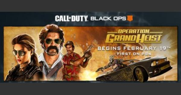 CoD: BO4 | Feb. 19 - Update Summary: Operation Grand Heist | Call of Duty: Black Ops 4 - GameWith