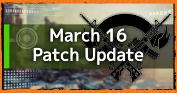 Division2 | March 16 - Patch Update /  Bug Fixes