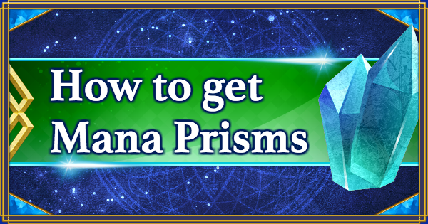 FGO | How to get Mana Prisms | Fate/Grand Order