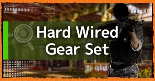 Division2 | Hard Wired: Gear Set Guide - Stats, Talents, & How To Get - GameWith