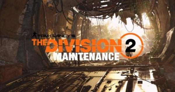 Division2 | Apr. 16 Update - Maintenance Update Summary - GameWith