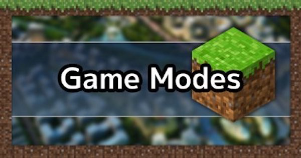 All Game Modes List & Differences | Minecraft Mod Guide - GameWith