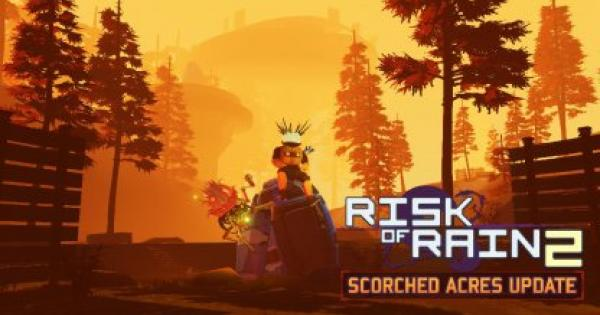 Scorched Acres - Early Access Content Update - Risk of Rain 2