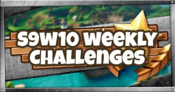 Fortnite | Season 9 Week 10 Challenge List