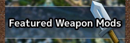 Featured Weapon Mods