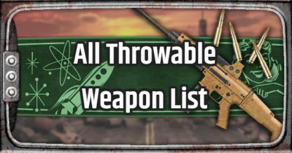 Fallout 76, Throwable Weapons - Weapon List & Stats