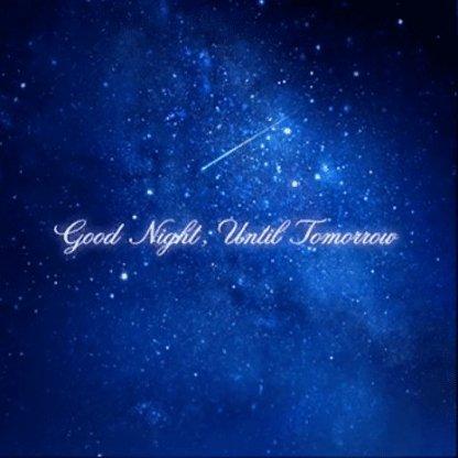 Good Night, Until Tomorrow