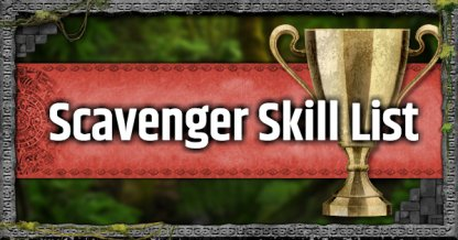 All Scavenger Skill Lists, Effects & Recommendation