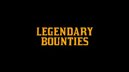 Legendary Bounties