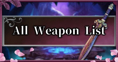All Weapon List - Stats & Effects
