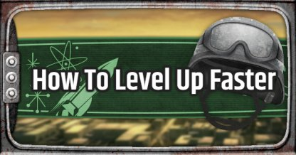 Fallout 76, How To Level Up Faster