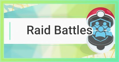 Pokemon Go, Raid Battle Guide