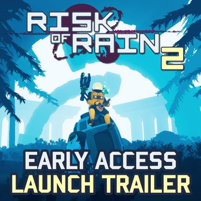 Risk Of Rain 2 Now In Early Access On Steam!