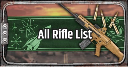 Fallout 76, Rifle - Weapon List & Stats