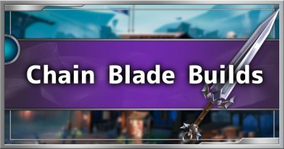 Chain Blade Build Guide - Recommended Builds & Tips
