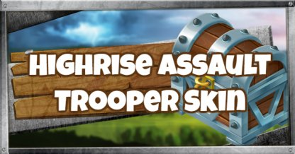 highrise assault trooper skin - assault trooper fortnite combos