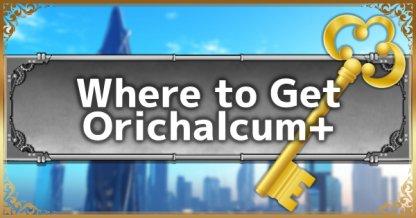 Where to Get Orichalcum+? - Locations & Use