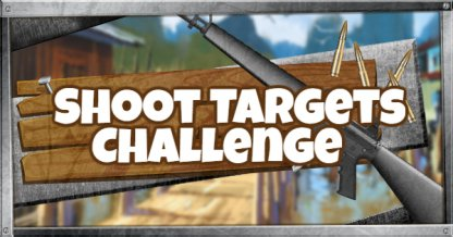 Season 6 Week 3 Challenge Shoot 3 Targets in Shooting Ranges