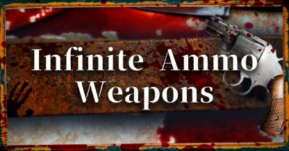 Infinite Ammo Weapons