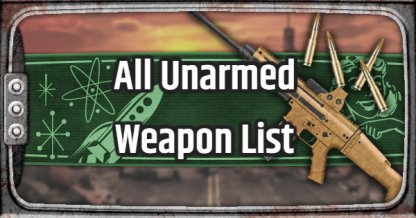 Fallout 76, Unarmed Weapons - Weapon List & Stats