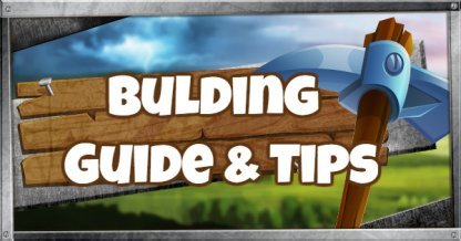 Building - Basic Guide and Tips
