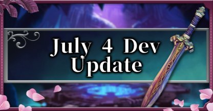 July 4 Developer Update