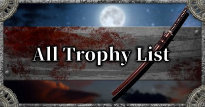 Sekiro Shadows Die Twice All Trophy List