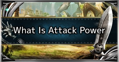 What Is Attack Power - How To Boost Attack Power Stat