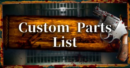 All Custom Parts List