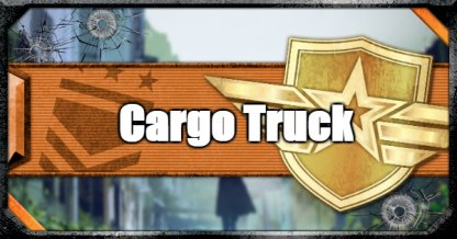 Cargo Truck - Tips & Guide