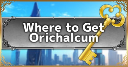 Kingdom Hearts 3 </td><td> KH3 Where to Get Orichalcum? - Locations & Uses