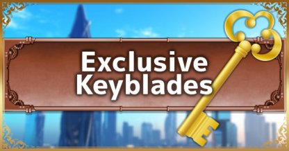 Kingdom Hearts 3 | KH3 How to Unlock Exclusive Keyblades