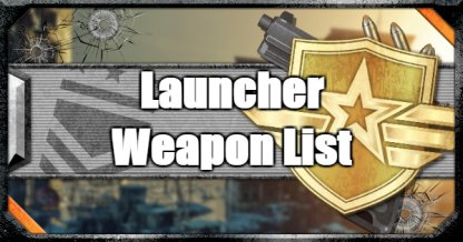 Launcher - Weapon List