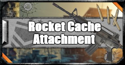 Call of Duty Black Ops IV Weapon Attachments Rocket Cache