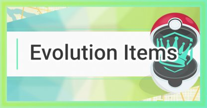 Evolution Items - How To Get & Use
