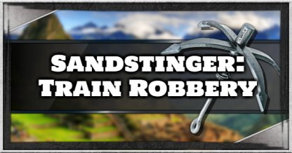 Just Cause 4 Sandstinger: Train Robbery Walkthrough