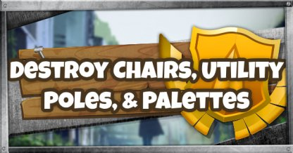Fortnite Destroy Chairs Utility Poles Palettes Challenge Week