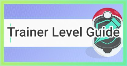 Pokemon GO How To Raise Trainer Level Fast & Efficiently: Guide & Tips