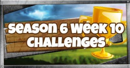 Fortnite Season 6 Week 10 Challenge Guide Tips Battle Royale