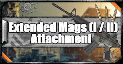 Call of Duty Black Ops IV Weapon Attachments Extended Mags (I / II)