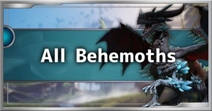 All Behemoth Fight Guide List