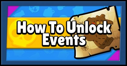 Brawl Stars Event Guide How To Unlock