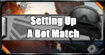 How to Set Up A Bot Match