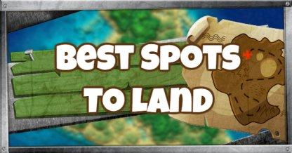 Best Spots To Land
