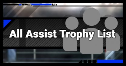 All Assist Trophy List & Effect