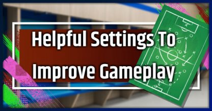 How To Adjust Settings To Play Better