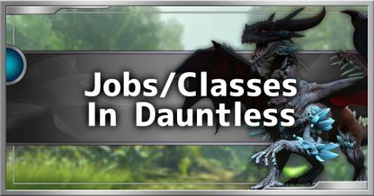 Are There Jobs Classes In Dauntless