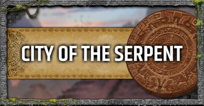 City of The Serpent - Mission Walkthrough & Challenges