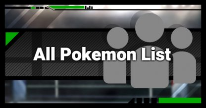 Pokemon (Poke Ball) List & Effect