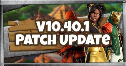 10.40.1 Patch Notes Overview